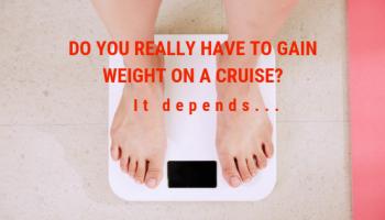 cruise weight gain