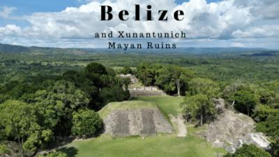 Belize and the Xunantunich MayanRuins